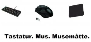 Mus Tastatur og Musemåtte.